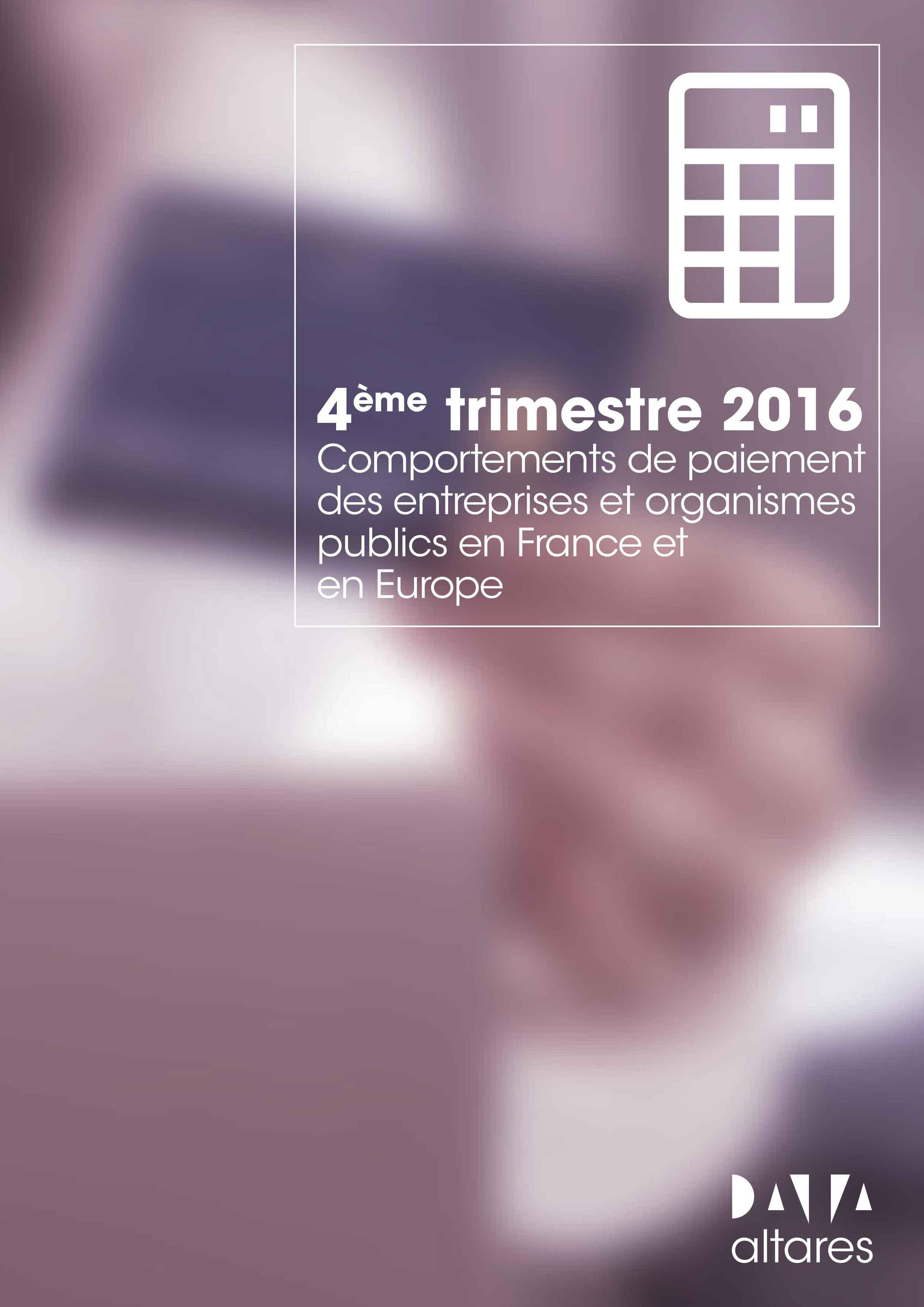Comportements de paiement des entreprises en France et en Europe - 4ème trimestre 2016