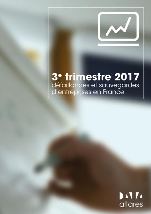 Défaillances et Sauvegardes d'Entreprises en France – 3ème trimestre 2017