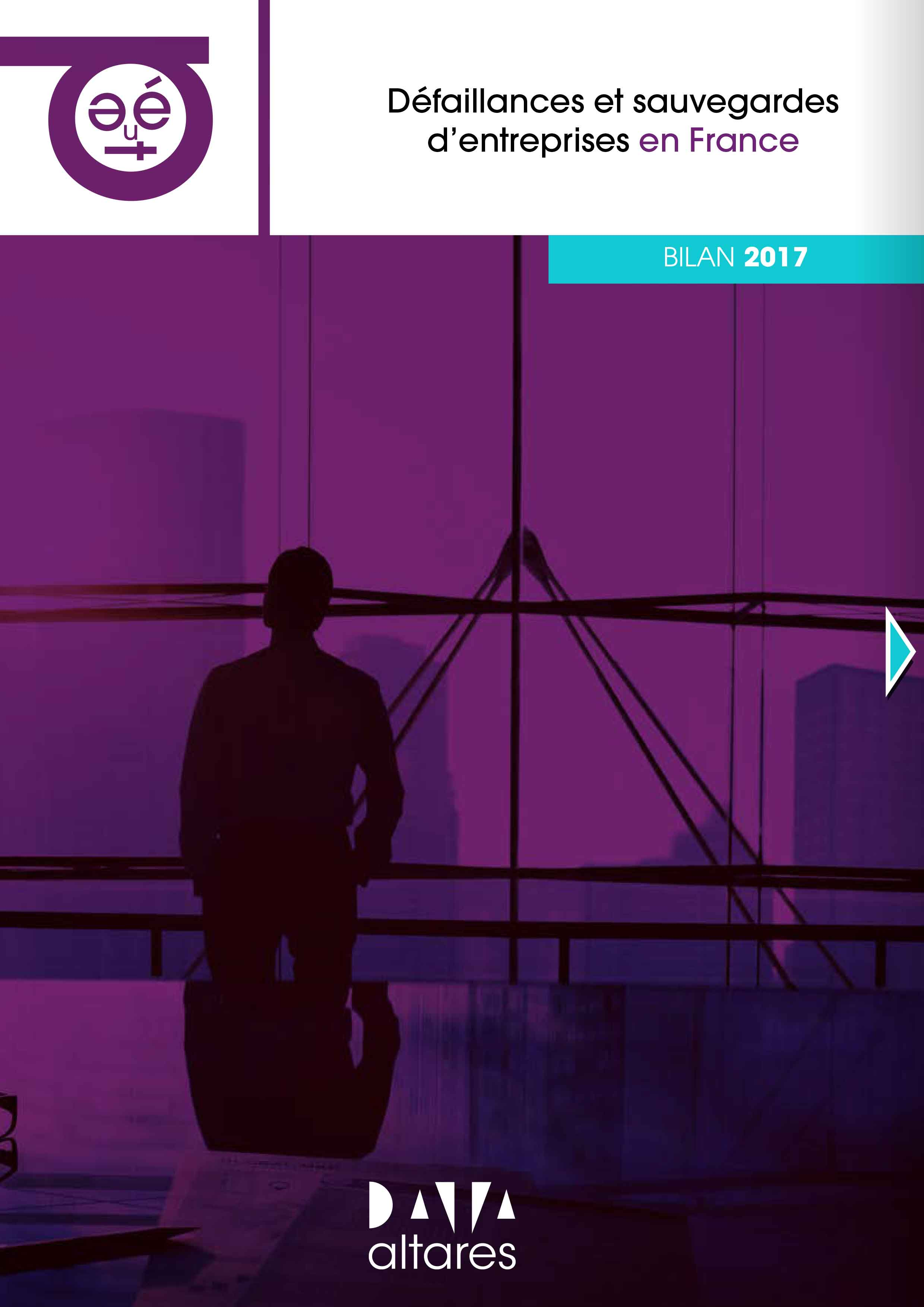 Défaillances et Sauvegardes d'Entreprises en France – Bilan 2017