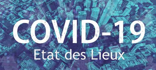 Covid-19 : Etat des Lieux